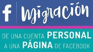 Cómo convertir tu cuenta personal en una pagina de Facebook | 2017