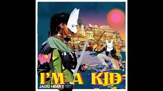 Jadu Heart - I'm A Kid