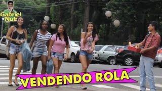 PEGADINHA - VENDENDO ROLA