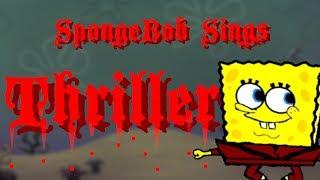 "SpongeBob sings ""Thriller"" by Michael Jackson (HALLOWEEN / 6000 SUBSCRIBER SPECIAL!)"