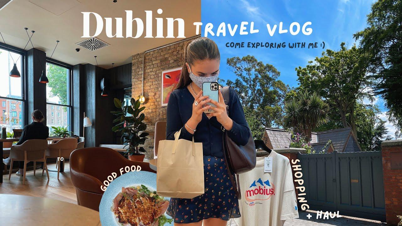 Dublin Vlog !!! Shopping, Exploring & a Haul