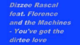 Dizzee Rascal feat. Florence and the Machines - you've got the dirtee love