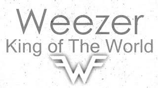 Weezer-king of the world Lyrics