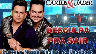 Carlos e Jader - Desculpa Pra Sair (Lançamento TOP Sertanejo 2014 - Oficial)