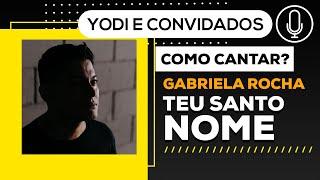 TEU SANTO NOME - Gabriela Rocha (Cover + Tutorial)VOCATO