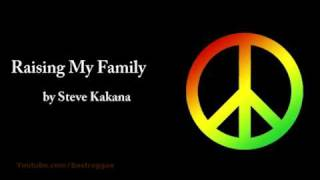 Raising My Family - Steve Kakana (Lyrics)