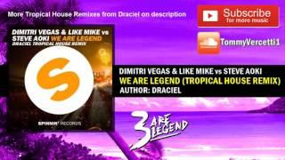 Dimitri Vegas & Like Mike vs Steve Aoki - We Are Legend (Tropical House Remix)