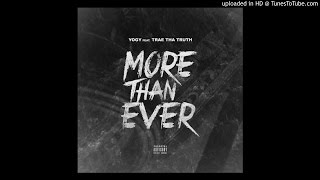 YOGY Ft Trae Tha Truth - More Than Ever