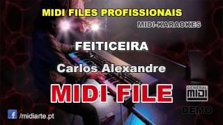 ♬ Midi file  - FEITICEIRA  - Carlos Alexandre