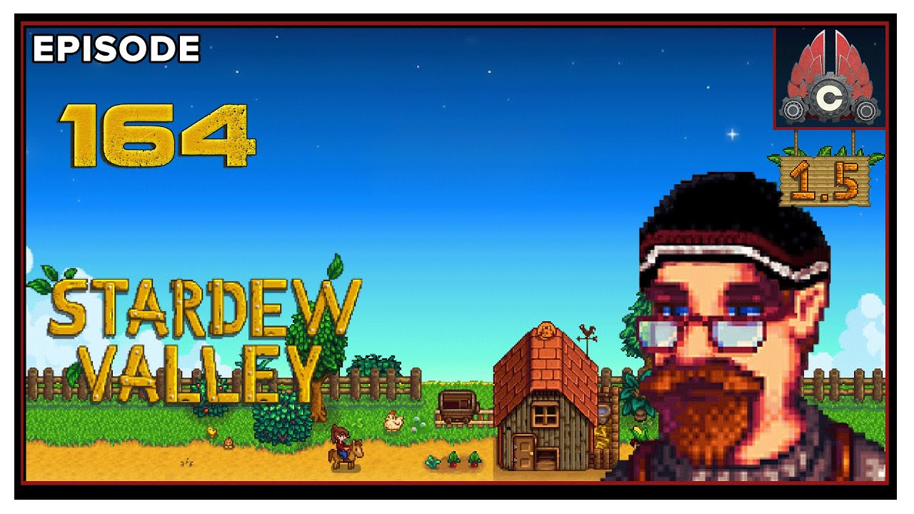 CohhCarnage - CohhCarnage Plays Stardew Valley Patch 1.5 - Episode 164