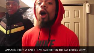 AMAZING D BOY VS RAD B LIVE FACEOFF ON THE BAR CRITICS