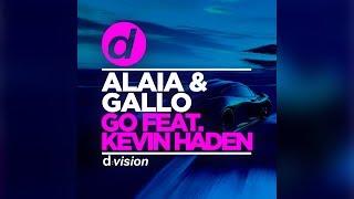Alaia & Gallo feat. Kevin Haden - Go [Official]