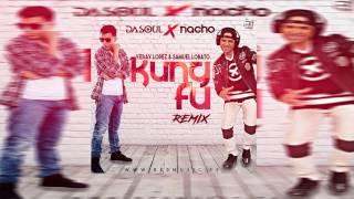 Dasoul Ft. Nacho - Kung Fu (Yeray Lopez & Samuel Lobato Remix)