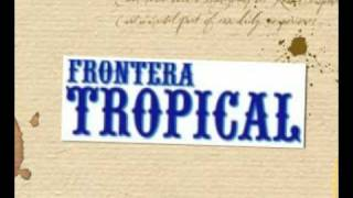 LA BONGA FRONTERA TROPICAL