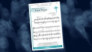 Total Praise - Richard Smallwood / Richard Smallwood / arr. Joel Raney