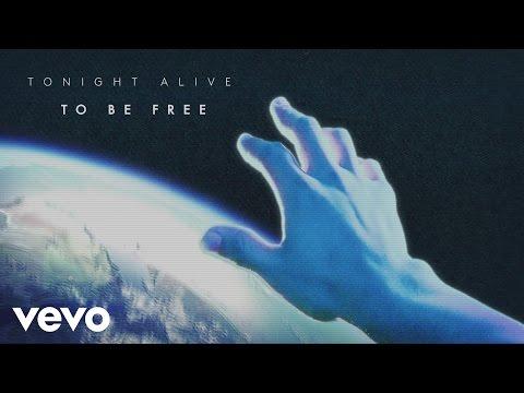 tonight-alive-to-be-free-audio-tonightalivevevo