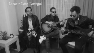 Locos (Cover acústico) - León Larregui