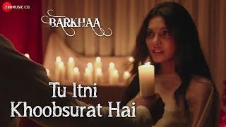 Tu Itni Khoobsurat Hai Full Video   Barkhaa  Rahat Fateh Ali Khan  Sara Lorren   love Romance song  