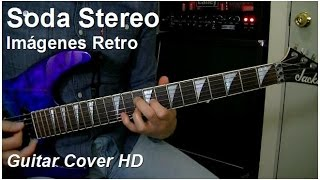 Soda Stereo   Imágenes Retro (Telarañas)   Guitar Cover HD
