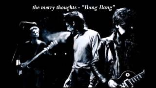 "The Merry thoughts - ""bang bang"""