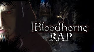 BLOODBORNE EPIC RAP | ZARCORT