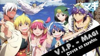 VIP ~ Magi OP (Cover latino)
