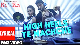 HIGH HEELS TE NACHCHE Lyrical Video Song   KI & KA   Meet Bros ft. Jaz Dhami   Yo Yo Honey Singh