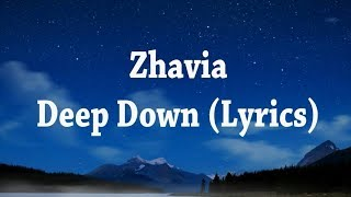 Zhavia - Deep Down (Lyrics) Video