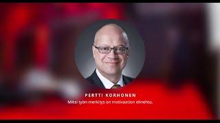Miksi työn merkitys on motivaation elinehto | Pertti Korhonen 925 Festival 2014