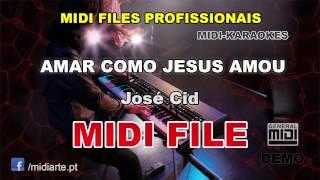 ♬ Midi file  - AMAR COMO JESUS AMOU - José Cid