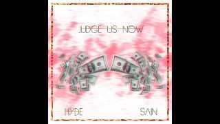 Hyde ft.Sain [VSC] - Judge Us Now