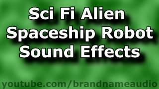 Sci Fi Alien Spaceship Robot Sound Effects