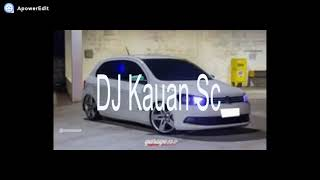 Mega funk 2019 DJ Kauan SC