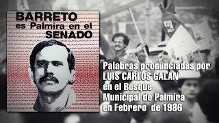 39 PALABRAS PRONUNCIADAS POR LUIS CARLOS GALÁN EN FEBRERO DE 1986 EN EL BOSQUE MUNICIPAL DE PALMIRA