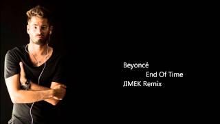 Beyoncé - End Of Time by JIMEK Remix