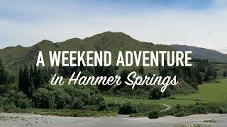 A Weekend Adventure in Hanmer Springs