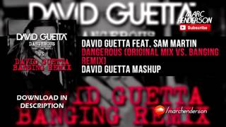 David Guetta feat. Sam Martin - Dangerous (Original Mix vs. Banging Remix) (David Guetta Mashup)