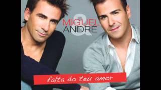 Miguel & André-Falta do teu amor
