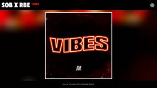 SOB X RBE (Yhung T.O. & Slimmy B) - Vibes (Audio)