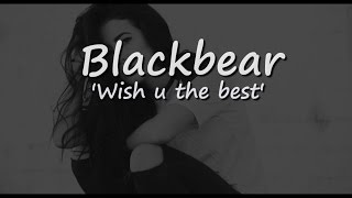 Blackbear - Wish u the best (Stalking Gia) Lyrics / Traducao PTBR
