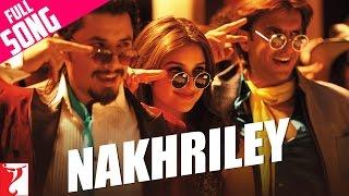 Nakhriley - Full Song | Kill Dil | Ranveer Singh | Parineeti Chopra | Shankar Mahadevan | Gulzar
