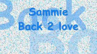 Sammie - Back 2 love