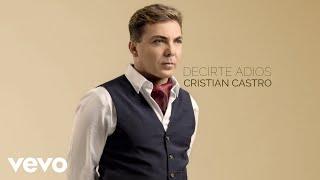 Cristian Castro - Decirte Adiós (Cover Audio)