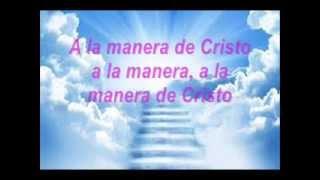 A la Manera de Cristo