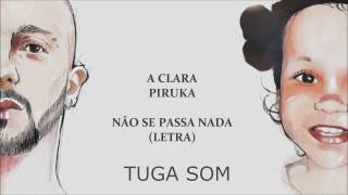 PIRUKA- NÃO SE PASSA NADA (LETRA)