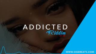 Dancehall Instrumental Beat 2017 - Addicted Riddim (Prod by OGE BEATS)