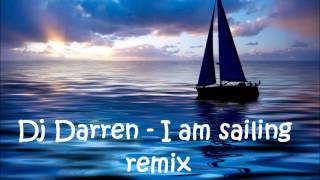DJ Darren - I am sailing remix