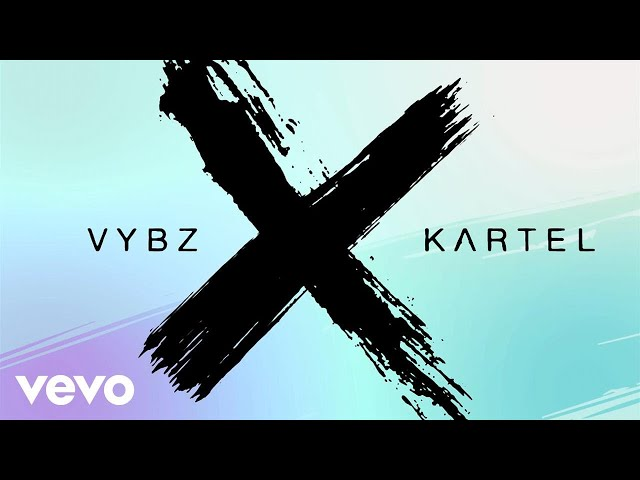 VYBZ KARTEL – X (ALL OF YOUR EXES)