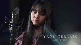 Yang Terbaik (Versi Akustik) - Hanin Dhiya