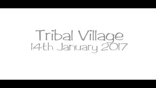Tribal Village - A Psychedelic Adventure 14th January 17